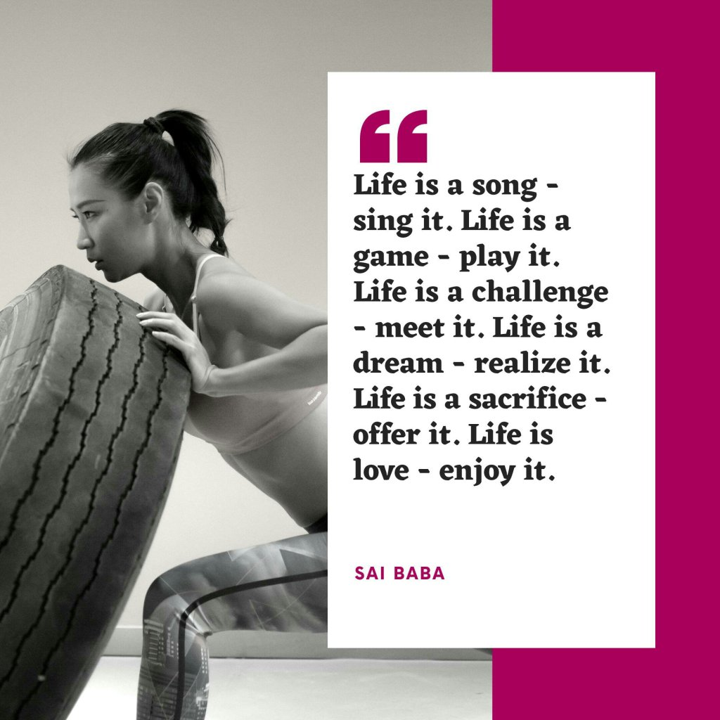 Life is a song - sing it. Life is a game - play it. Life is a challenge - meet it. Life is a dream - realize it. Life is a sacrifice - offer it. Life is love - enjoy it. -Sai Baba