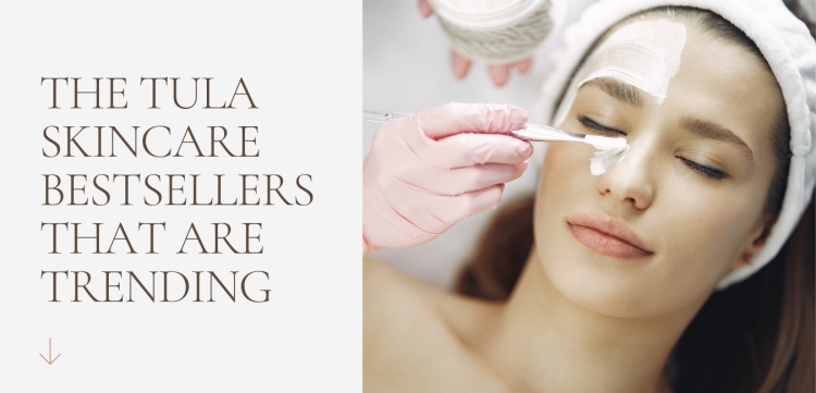 The Tula skincare bestsellers that are TRENDING